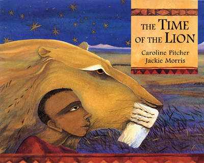 The Time of the Lion by Caroline Pitcher, Ruth Miskin