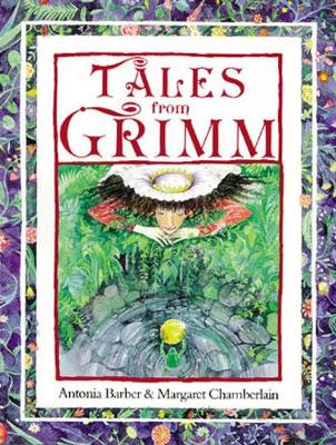 Tales from Grimm by Antonia Barber, Jacob Grimm, Wilhelm Grimm