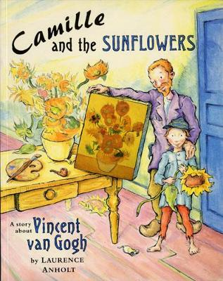 Camille and the Sunflowers Big Book Big Book by Laurence Anholt