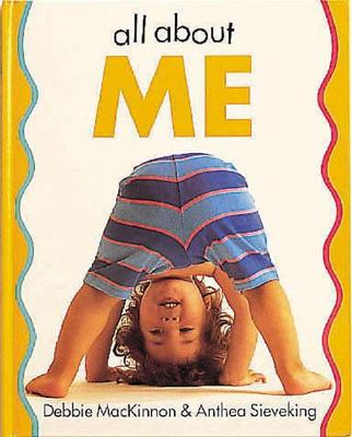 All About Me by Debbie MacKinnon, Anthea Sieveking
