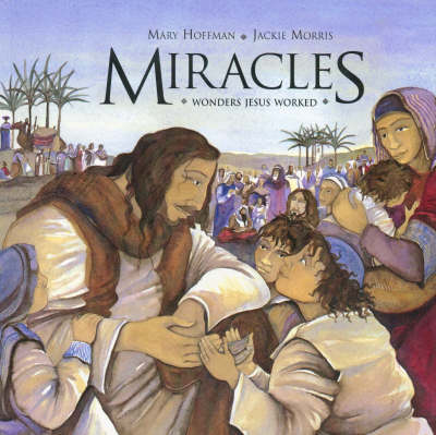Miracles Wonders Jesus Worked by Mary Hoffman