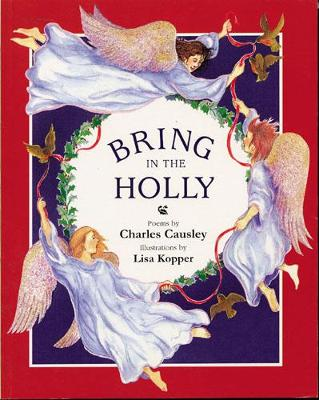 Bring in the Holly by Charles Causely, Charles Causley
