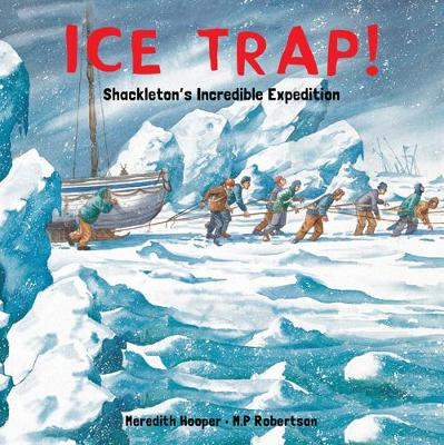 Ice Trap! Shackleton's Incredible Expedition by Meredith Hooper