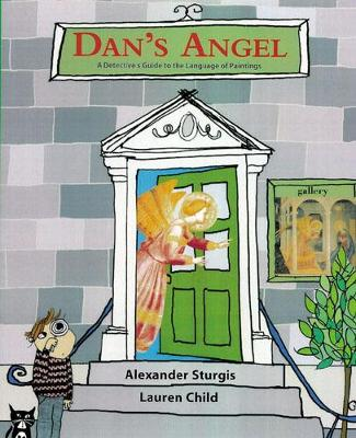 Dan's Angel A Detective's Guide to the Language of Painting by Alexander Sturgis