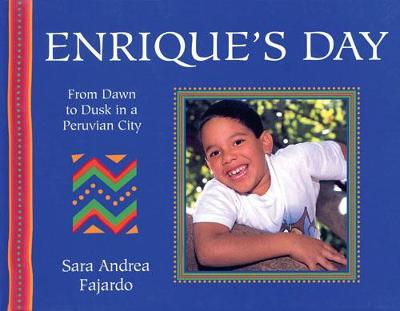 Enrique's Day From Dawn to Dusk in a Peruvian City by Sara A. Farjado