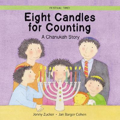 Eight Candles to Light A Chanukah Story by Jonny Zucker