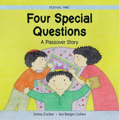 Four Special Questions A Passover Story by Jonny Zucker