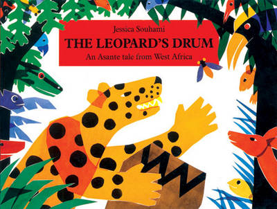 The Leopard's Drum Big Book An Asante Tale from West Africa by Jessica Souhami