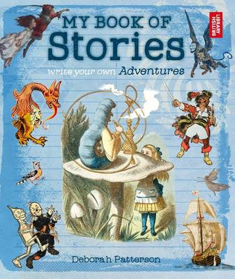 My Book of Stories Write Your Own Adventures by Deborah Patterson