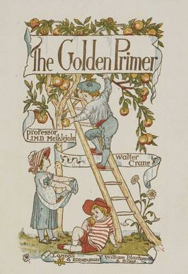 The Golden Primer A Facsimile by J. M. D. Meiklejohn