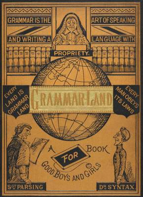 Grammar-land Grammar in Fun for the Children of Schoolroom-shire: A Facsimile by M. L. Nesbitt