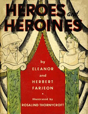 Heroes and Heroines by Eleanor Farjeon, Herbert Farjeon