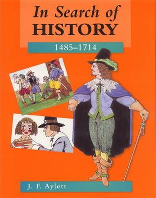 In Search of History 1485-1714 by John F. Aylett