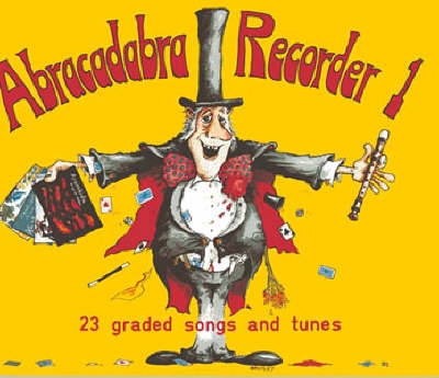 Abracadabra Recorder Pupil's Book 23 Graded Songs and Tunes by Roger Bush