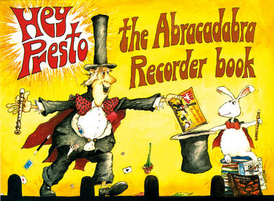 Hey Presto! the Abracadabra Recorder Book 100 Graded Songs and Tunes by Roger Bush