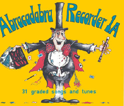 Abracadabra Recorder Introduction Pupil's Book 31 Graded Songs and Tunes by Roger Bush