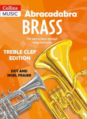 Abracadabra Brass Pupil Book The Way to Learn Through Songs and Tunes by Dot Fraser, Noel Fraser