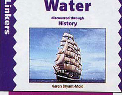 Water Discovered Through History by Karen Bryant-Mole, Zul Mukhida
