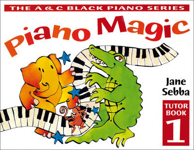 Piano Magic Tutor Book 1 by Jane Sebba
