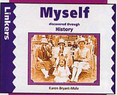 Myself Discovered Through History by Karen Bryant-Mole, Zul Mukhida
