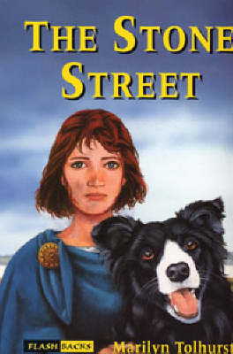 The Stone Street by Marilyn Tolhurst