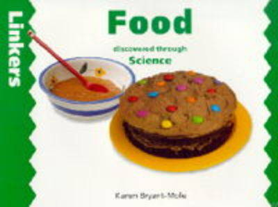 Food Discovered Through Science by Karen Bryant-Mole, Zul Mukhida