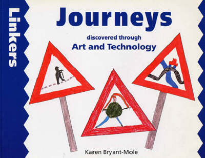 Journeys Through Art and Technology by Karen Bryant-Mole, Zul Mukhida