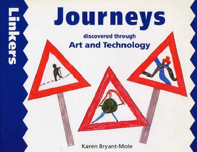 Journeys Through Art and Technology by Karen Bryant-Mole, Zul Mukhida