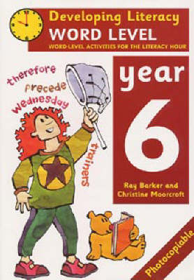 Word Level: Year 6 Word-Level Activities for the Literacy Hour by Ray Barker, Christine Moorcroft