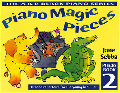 Piano Magic Pieces Book 2 Graded Repertoire for the Young Beginner by Jane Sebba