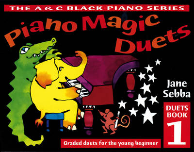 Piano Magic Piano Magic Duets Book 1: Graded Duets for the Young Beginner by Jane Sebba