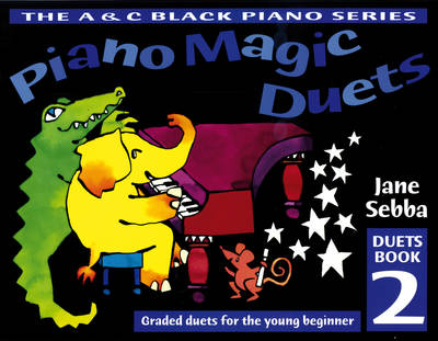 Piano Magic Duets Book 2 Graded Duets for the Young Beginner by Jane Sebba