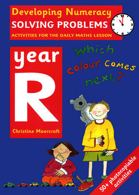 Solving Problems: Year R Activities for the Daily Maths Lesson by Christine Moorcroft