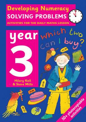 Solving Problems: Year 3 by Hilary Koll, Steve Mills