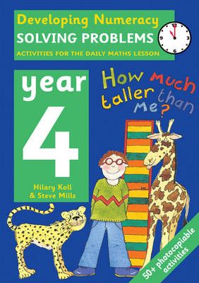 Solving Problems: Year 4 Activities for the Daily Maths Lesson by Hilary Koll, Steve Mills