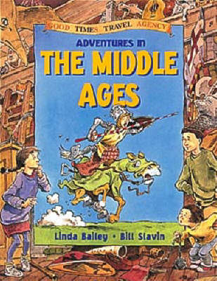 Adventures in the Middle Ages by Linda Bailey, Bill Slavin