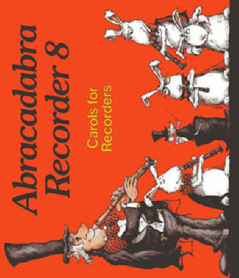 Abracadabra Recorder Carols for Recorders Graded Songs and Tunes by Roger Bush