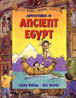 Adventures in Ancient Egypt by Linda Bailey, Bill Slavin