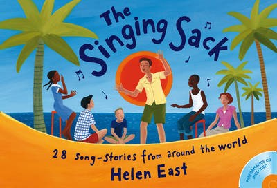 The Songbooks The Singing Sack: 28 Song-Stories from Around the World by Helen East