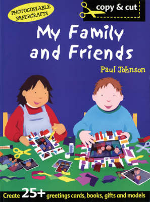 My Family and Friends by Paul Johnson