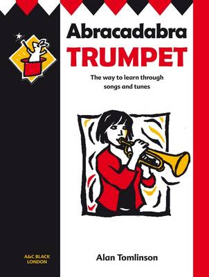 Abracadabra Trumpet Pupil's Book The Way to Learn Through Songs and Tunes by Alan Tomlinson