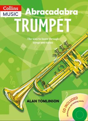 Abracadabra Trumpet The Way to Learn Through Songs and Tunes by Alan Tomlinson