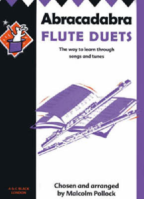 Abracadabra Flute Duets The Way to Learn Through Songs and Tunes by Malcolm Pollock