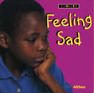 Feeling Sad by Althea Braithwaite