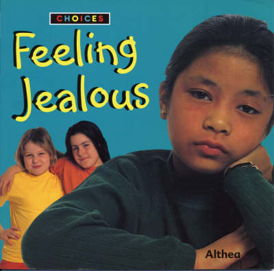 Feeling Jealous by Althea Braithwaite