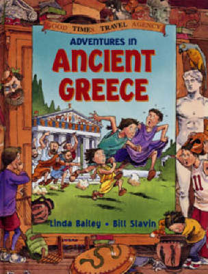 Adventures in Ancient Greece by Linda Bailey, Bill Slavin