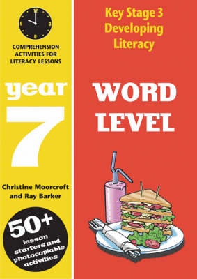 Word Level: Year 7 Spelling Activities for Literacy Lessons by Ray Barker, Christine Moorcroft