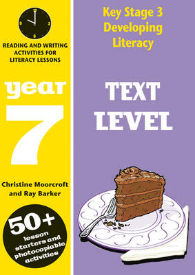 Text Level: Year 7 Comprehension Activities for Literacy Lessions by Ray Barker, Christine Moorcroft