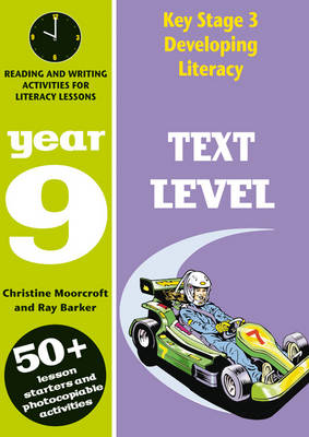 Text Level: Year 9 Comprehension Activities for Literacy Lessions by Christine Moorcroft, Roy Barker