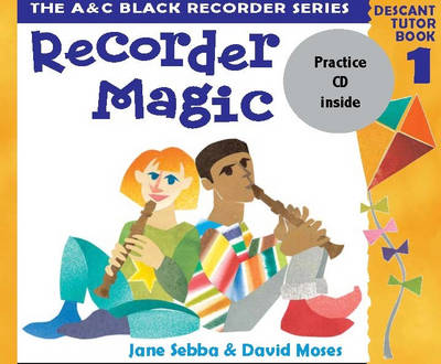 Recorder Magic Recorder Magic (Book 1 + Practice CD) Descant Tutor by David Moses, Jane Sebba
